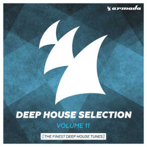 Armada Deep House Selection, Vol. 11 (The Finest Deep House Tunes)