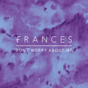 Don't Worry About Me (T. Williams Remix)