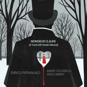 Monsieur Claude (A Travel with Claude Debussy)