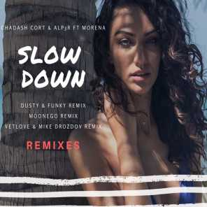 Slow Down (feat. Morena, Dusty, Funky, Moonego, VetLOVE & Mike Drozdov)