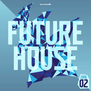 Future House 2016-02 - Armada Music