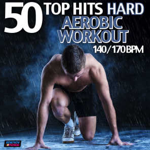 50 Top Hits: Hard Aerobic Workout 140/170 BPM