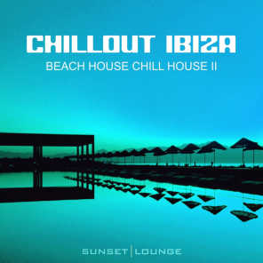 Chill Out Ibiza - Beach House Chillhouse, Vol. 2 (Edition 2013)