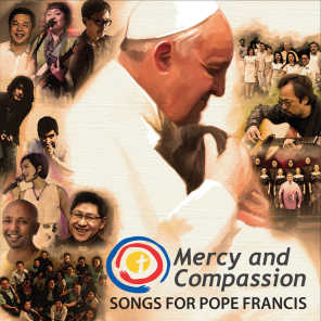 Mercy and Compassion: Songs for Pope Francis