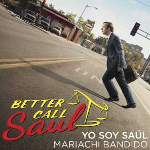 """Yo Soy Saúl (From the """"Better Call Saul"""" Season Two Teaser)"""