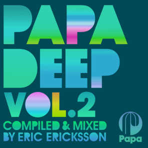 Papa Deep, Vol. 2 (Compiled and Mixed by Eric Ericksson)