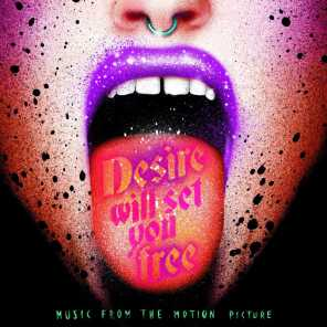 Desire Will Set You Free (Original Motion Picture Soundtrack)