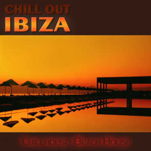 Chill Out Ibiza (Chillhouse Beach House Vol.1)