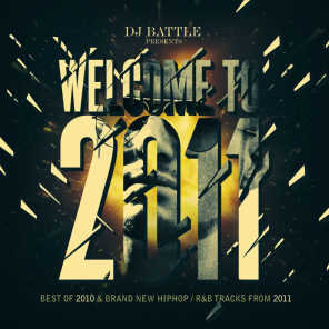 Welcome to 2011 (Best Of 2010 & Brand New HipHop / R&B Tracks from 2011)