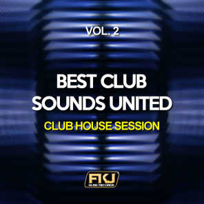 Best Club Sounds United, Vol. 2 (Club House Session)