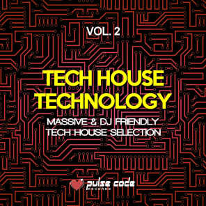 Tech House Technology, Vol. 2 (Massive & DJ Friendly Tech House Selection)