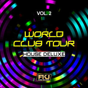 World Club Tour, Vol. 2 (House Deluxe)