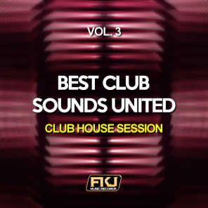 Best Club Sounds United, Vol. 3 (Club House Session)
