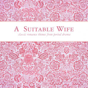 A Suitable Wife Classic Romance Themes from Period Drama