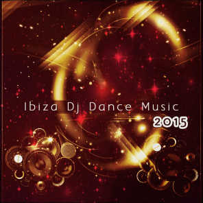 Ibiza DJ Dance Music 2015 (145 Essential Songs for DJ the Best of Dance Music House Lectro Trance Goa Progressive Electro EDM Smash Hits)