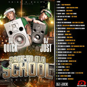 Back to Old School,  Vol. 1 (Remixed by DJ Quick and DJ Just)