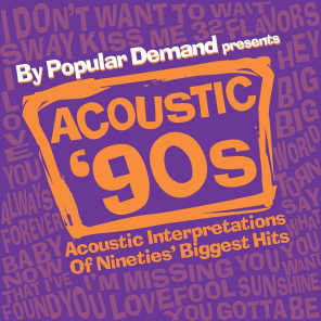 By Popular Demand Presents Acoustic '90s