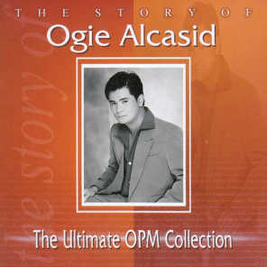 The Story of Ogie Alcasid: The Ultimate OPM Collection