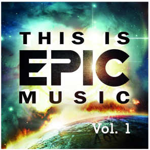 This Is Epic Music, Vol. 1