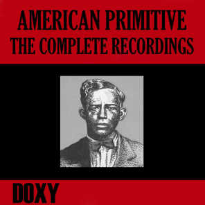 American Primitive, the Complete Recordings (Doxy Collection, Remastered)