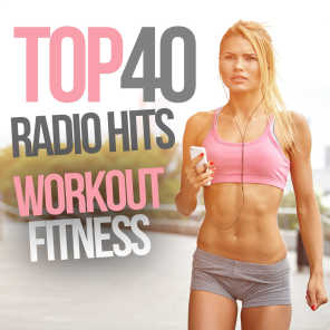 Top 40 Radio Hits Workout Fitness