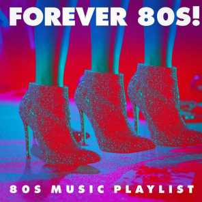 Forever 80S! - 80S Music Playlist