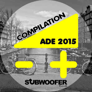 Compilation ADE 2015 (Subwoofer Records Presents: Amsterdam Dance Event)