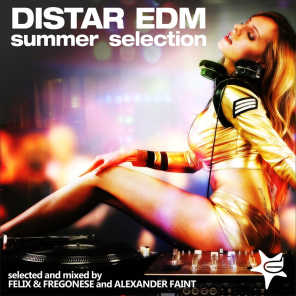 Distar EDM Summer Selection (Selected and Mixed By Felix & Fregonese and Alexander Faint)