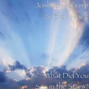 What Did You See in the Stars?