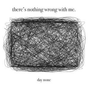 There's Nothing Wrong With Me.