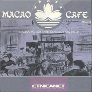 Macao Cafe (Balearic Lounge Collection, Vol.2)