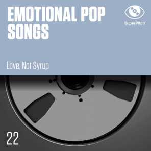 Emotional Pop Songs (Love, Not Syrup)