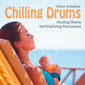 Chilling Drums: Healing Drums and Vitalizing Percussions