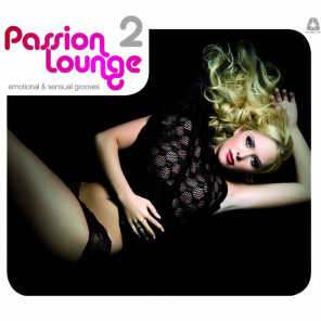 Passion Lounge, Vol. 2 - Emotional & Sensual Grooves (Compiled by Henri Kohn)