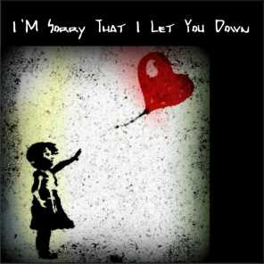 I'm Sorry That I Let You Down