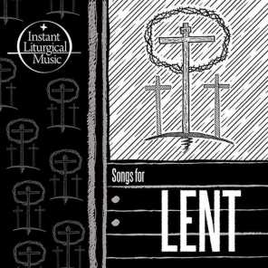Instant Liturgical Music (Songs For Lent)
