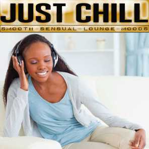 Just Chill (Smooth Sensual Moods)