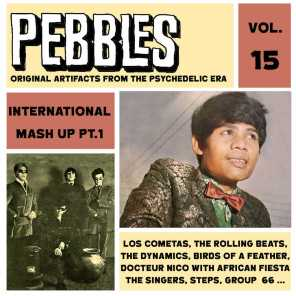 Pebbles Vol. 15, International Mash up Pt. 1, Originals Artifacts from the Psychedelic Era