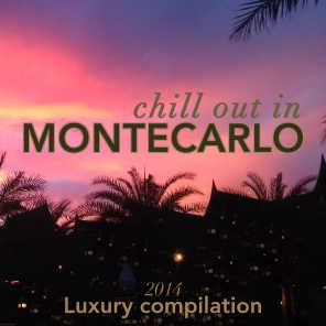 Chill Out in Montecarlo 2014 (Luxury Compilation)