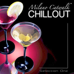 Milano Catwalk Chillout: Selection One (Superior Chillout and Lounge Selection for Catwalk and Fashion)