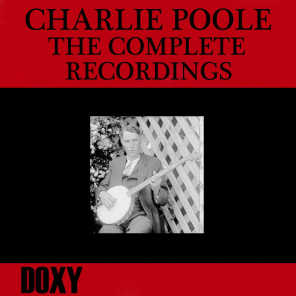 Charlie Poole, the Complete Recordings (Doxy Collection, Remastered)