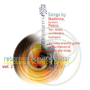 Reborn On Acoustic Guitar Vol. 1 (Virtuoso Acoustic Guitar Performances of Classic Pop Songs)