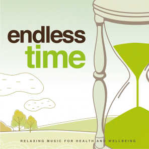 Endless Time (Relaxing Music for Health and Wellbeing)