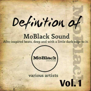 Definition of MoBlack Sound, Vol. 1 (Afro-Inspired Beats, Deep and with a Little Dark Edge to It)