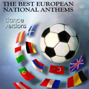 The Best European National Anthems (All Dance / Remixed Versions)