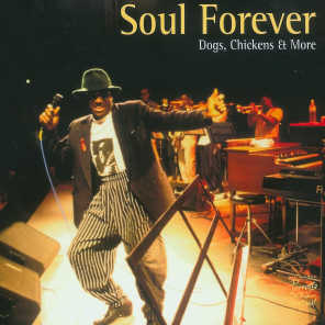 Soul Forever - Dogs, Chickens And More