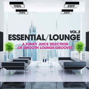 Essential Lounge, Vol. 2 (A Funky Juice Selection of Smooth Lounge-Grooves!)