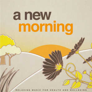 A New Morning (Relaxing Music for Health and Wellbeing)