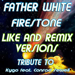 Firestone (Like and Remix Versions (Tribute to Kygo Feat. Conrad Sewell))