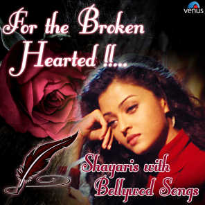 For the Broken Hearted - Shayaris with Bollywood Songs